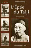 L'Epée du Taiji - Tai chi chuan - Tai-chi-chuan - Martial - Tai-chi-chuan Martial - Tai-chi-chuan Santé - Qi Gong - Sanda - Gu Qi Dao - Aramis - Houilles