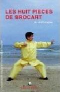Les huit pièces de brocart - Tai chi chuan - Tai-chi-chuan - Martial - Tai-chi-chuan Martial - Tai-chi-chuan Santé - Qi Gong - Sanda - Gu Qi Dao - Aramis - Houilles