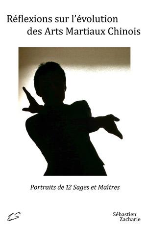 Sébastien Zacharie - Reflexions sur l'évolution des arts martiaux chinois - Gu Ji - Gu Qi Dao - Aramis - Houilles - Tai-chi-chuan - Martial - Tai-chi-chuan Martial - Tai-chi-chuan Santé - Qi Gong - Sanda