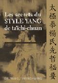 Les secrets du style Yang - Tai chi chuan - Tai-chi-chuan - Martial - Tai-chi-chuan Martial - Tai-chi-chuan Santé - Qi Gong - Sanda - Gu Qi Dao - Aramis - Houilles